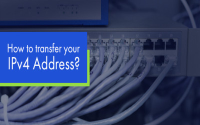 How to transfer your IPv4 Address? Advantages of IPv4 Brokers